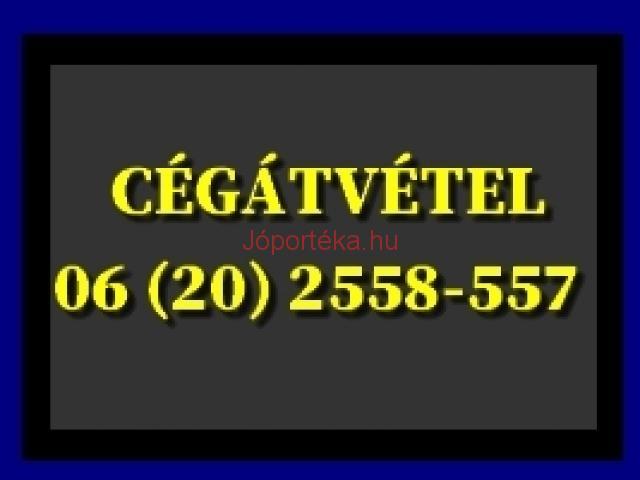 Cégátvétel 06 20 2558557